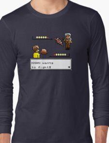 Khan Wants to Fight! Long Sleeve T-Shirt