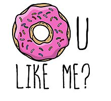 Funny quote - Donut u like me Photographic Print