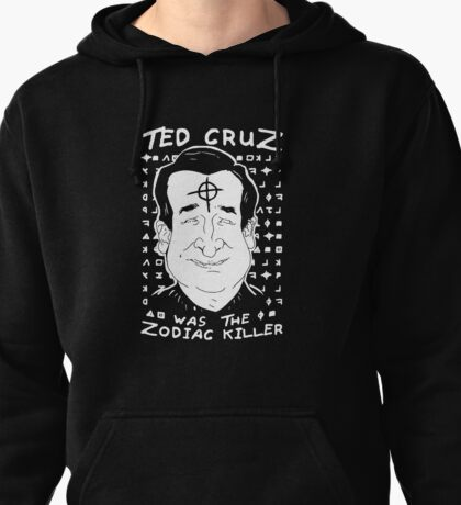 Ted Cruz Zodiac Killer Pullover Hoodie