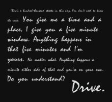 Drive. I give you a five minute window. Do you understand? by TotalPotencia