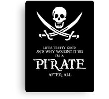 I'm A Pirate  Canvas Print