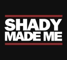 Shady Made Me by Oliver Delander