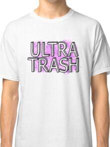 Ultra Trash Classic T-Shirt