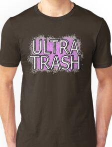 Ultra Trash Unisex T-Shirt