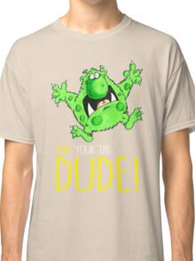 Dad's the Dude! Classic T-Shirt