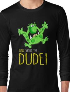 Dad's the Dude! Long Sleeve T-Shirt