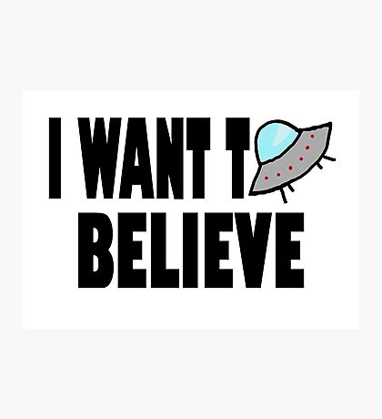 I Want To Believe Alien Design Photographic Print