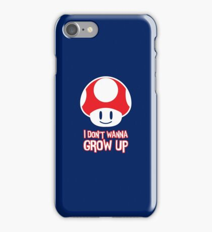 Mario Mushroom - I Don't Want to Grow Up (Happy Face) iPhone Case/Skin