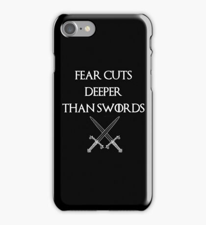 fear cuts deeper than swords -Ws iPhone Case/Skin