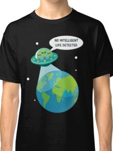 UFO: No Intelligent Life Detected on Earth  Classic T-Shirt