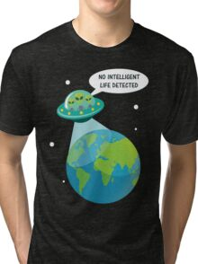 UFO: No Intelligent Life Detected on Earth  Tri-blend T-Shirt
