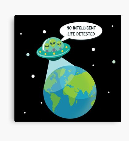 UFO: No Intelligent Life Detected on Earth  Canvas Print
