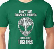 Alien Conspiracy Slogan T-Shirt Unisex T-Shirt