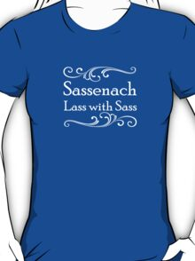 Sassenach Lass With Sass T-Shirt