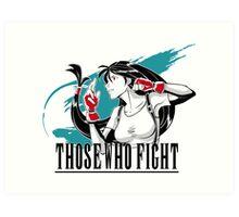 Those Who Fight Art Print