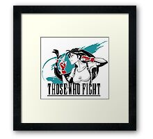 Those Who Fight Framed Print
