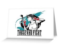 Those Who Fight Greeting Card