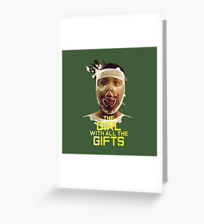 The girl of all the gifts Greeting Card