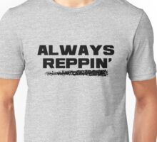 Always Reppin' black Unisex T-Shirt