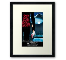 Say You Love Satan 80s Horror Podcast - Friday the 13th Framed Print