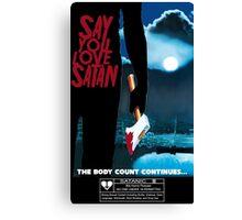 Say You Love Satan 80s Horror Podcast - Friday the 13th Canvas Print