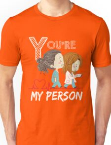Grey Doctor You are my person  Unisex T-Shirt