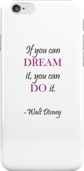 If you can dream it you can do it Walt Disney quote by schermer
