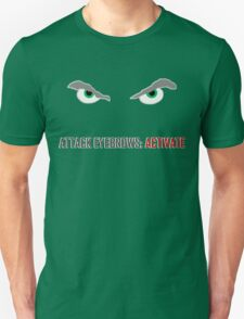 Attack Eyebrows ACTIVATE T-Shirt