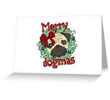 Merry Dogmas - Pug Greeting Card