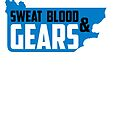 Sweat Blood and Gears by GKdesign
