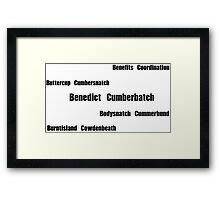 Benedict Cumberbatch - Mispronouncing Framed Print