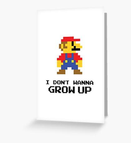 Mario - I Don't Wanna Grow Up Greeting Card
