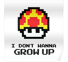 Mushroom - I Don't Wanna Grow Up Poster