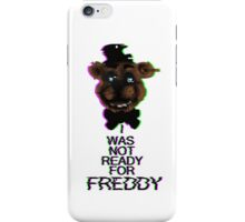 I Was Not Ready For Freddy iPhone Case/Skin
