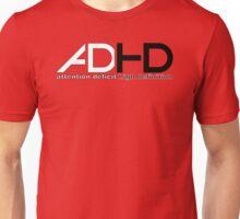 ADHD -HD Unisex T-Shirt
