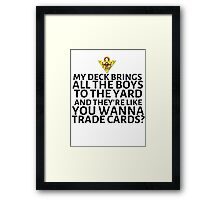 It's time to P-P-P-Parody other songs! Framed Print