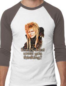 What were you thinking, Sarah? Labyrinth Jareth Men's Baseball ¾ T-Shirt