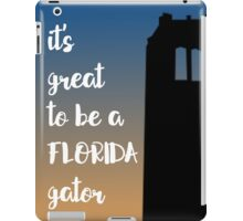 it's great to be a florida gator iPad Case/Skin