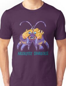 Absolutely Crabulous! (Tamatoa) Unisex T-Shirt
