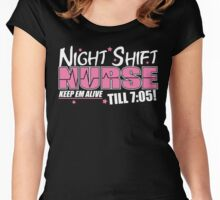 Night Shift Nurse Keep Em Alive Till 7:05 Women's Fitted Scoop T-Shirt