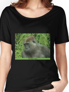 You don't say? Women's Relaxed Fit T-Shirt