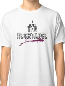 I am The Resistance Classic T-Shirt