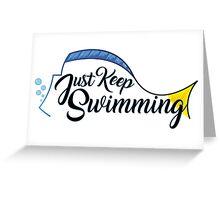 Dory, Just Keep Swimming! Greeting Card