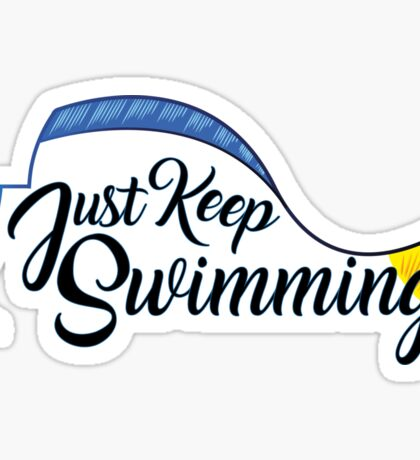 Dory, Just Keep Swimming! Sticker
