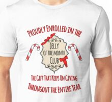 Proudly Enrolled in the Jelly of the Month Club Unisex T-Shirt