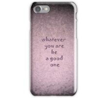 Be a good one by Nikki Ellina iPhone Case/Skin