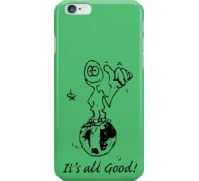 RELAX!   It's all GOOD! iPhone Case/Skin