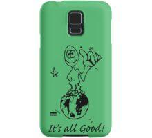 RELAX!   It's all GOOD! Samsung Galaxy Case/Skin