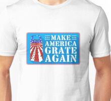 Make America Grate Again Unisex T-Shirt