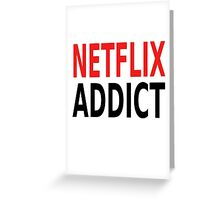 Netflix Addict Greeting Card